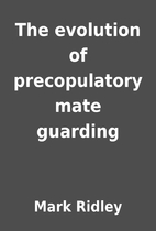 The evolution of precopulatory mate guarding…