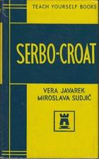 Serbo-Croat (Teach Yourself) by Vera Javarek