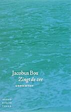 Zingt de zee by Jacobus Bos