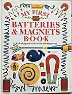 My First Batteries & Magnets Book by Jack…