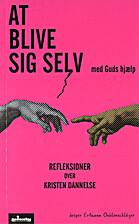 At blive sig selv med Guds hjælp by Jesper…