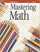Mastering Math Bk E REV 1994 by Steck-Vaughn…