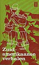 Zuid-Amerikaanse verhalen by H.L.A. Van Wijk