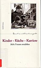 Kinder - Küche - Karriere : Acht Frauen…