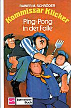 Kommissar Klicker: Ping-Pong in der Falle by…