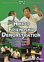 2nd Aikido Friendship Demo Part 1 [DVD]