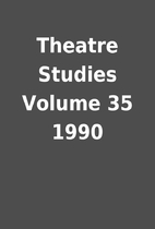 Theatre Studies Volume 35 1990