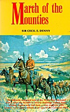 March of the Mounties by Cecil E. Denny