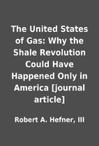 The United States of Gas: Why the Shale…