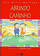 Abrindo caminho by Ana Maria Machado