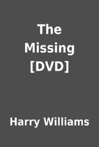 The Missing [DVD] by Harry Williams