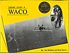 There goes a Waco! : an American classic…
