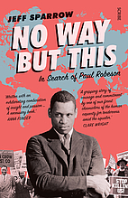 No Way But This: in search of Paul Robeson…