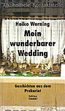 Mein wunderbarer Wedding : Geschichten aus…