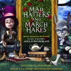 Mad Hatters and March Hares: All-New Stories…