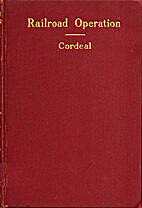 Railroad operation by Ernest Cordeal