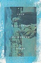 Asymmetry: Poems by Adam Zagajewski