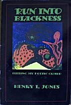 Run Into Blackness: Feeling My Poetic Gumbo…