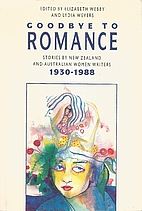 Goodbye to Romance: Stories by New Zealand…