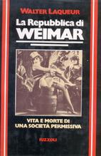 La repubblica di Weimar by Walter Laqueur