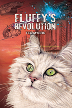 Fluffy's Revolution by Ted Myers