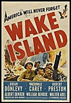 Wake Island [1942 film] by John Farrow