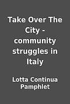 Take Over The City - community struggles in…