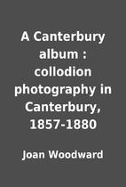 A Canterbury album : collodion photography…