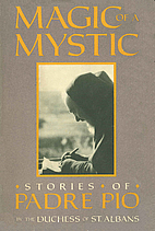 Magic of a Mystic: Stories of Padre Pio by…