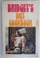 Bridget's Diet Cookbook by Bridget