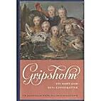 Gripsholm : ett slott och dess konstskatter…