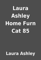 Laura Ashley Home Furn Cat 85 by Laura…