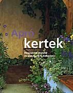 Apró kertek [hogyan tervezzünk…