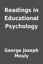 Readings in Educational Psychology by George…
