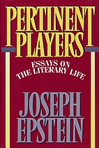 Pertinent Players: Essays on the Literary…