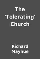 The 'Tolerating' Church by Richard Mayhue