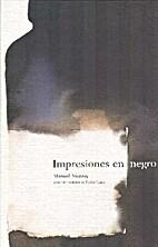 Impresiones en negro by Manuel Monroy