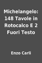 Michelangelo: 148 Tavole in Rotocalco E 2…