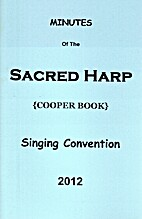 Minutes of the Sacred Harp (Cooper Book)…