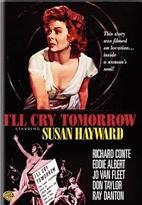 I'll Cry Tomorrow [1955 film] by Daniel Mann