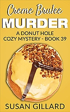 Creme Brulee Murder: A Donut Hole Cozy…