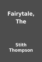 Fairytale, The by Stith Thompson