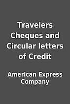 Travelers Cheques and Circular letters of…