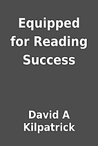 Equipped for Reading Success by David A…