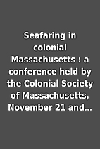 Seafaring in colonial Massachusetts : a…