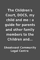 The Children's Court, DOCS, my child…