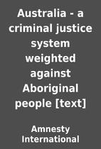 Australia - a criminal justice system…