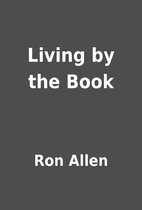 Living by the Book by Ron Allen