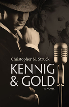 Kennig and Gold by Christopher M. Struck