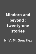 Mindoro and beyond : twenty-one stories by…
